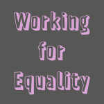 Working for Equality